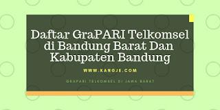 Daftar GraPARI Telkomsel di Bandung Barat Dan Kabupaten Bandung