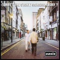 [1995] - (What's The Story) Morning Glory?