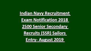 Indian Navy Recruitment Exam Notification 2018 2500 Senior Secondary Recruits (SSR) Sailors Entry- August 2019