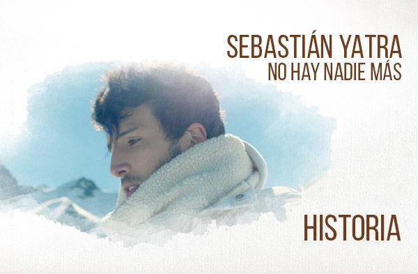 No Hay Nadie Más historia de la canción Sebastián Yatra.