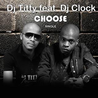 DJ Titty – Choose (feat. DJ Clock)
