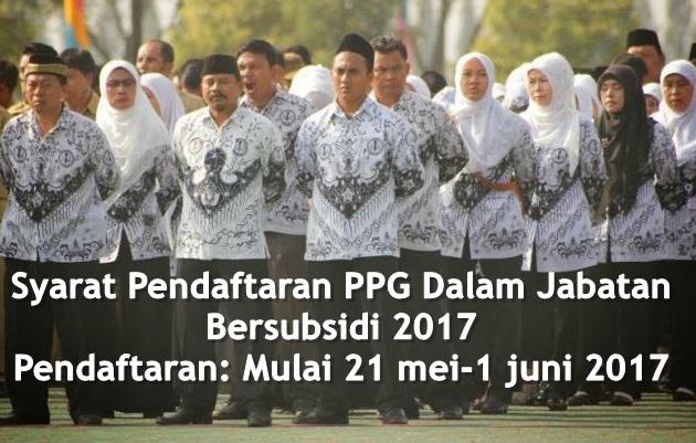 Syarat Pendaftaran PPG Dalam Jabatan Bersubsidi 2017