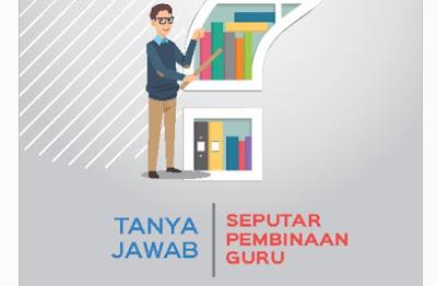 Tanya Jawab Seputar Pembinaan Guru Tahun 2018