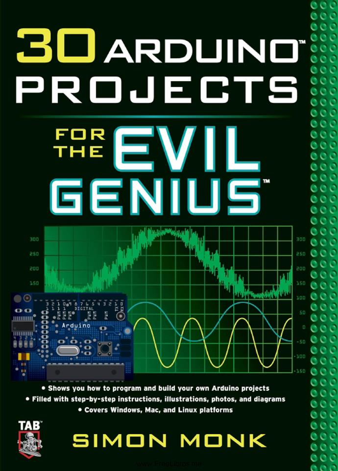30 Arduino Projects for the Evil Genius – Simon Monk