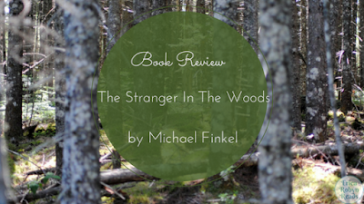 The Stranger in the Woods: The Extraordinary Story of the Last True Hermit by Michael Finked book review