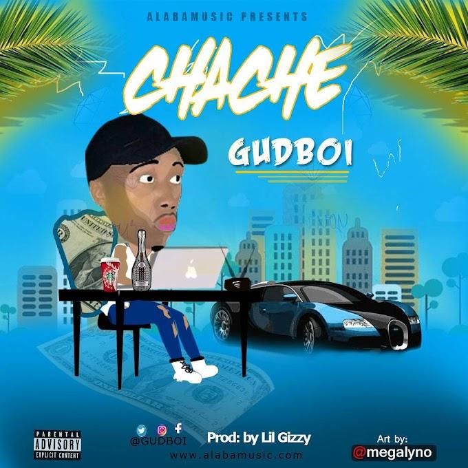 DOWNLOAD MUSIC : DJ Gudboi - Chache