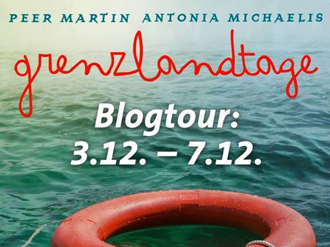 [Blogtour | Gewinnspiel] Grenzlandtage von Peer Martin und Antonia Michaelis: Tag 2 ~ Auf der Flucht