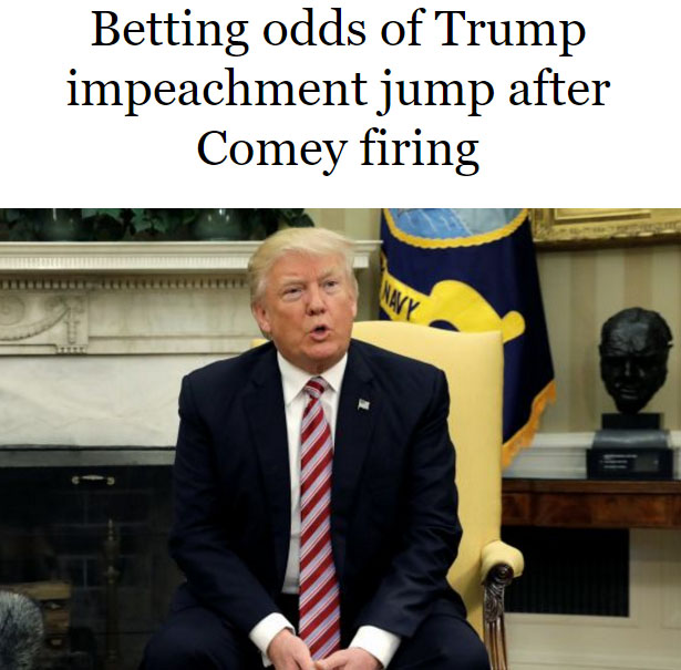 http://www.todayonline.com/world/americas/betting-odds-trump-impeachment-jump-after-comey-firing