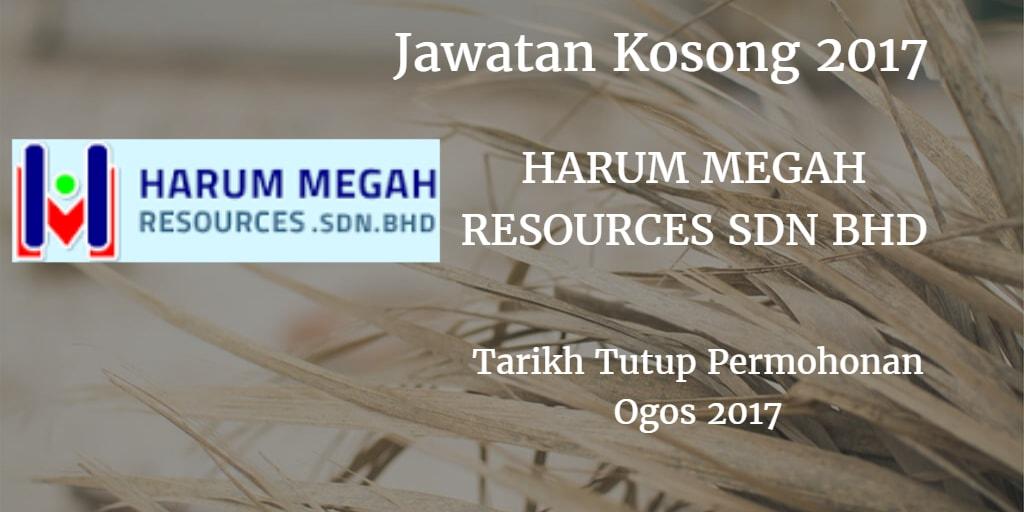 Jawatan Kosong HARUM MEGAH RESOURCES SDN BHD Ogos 2017