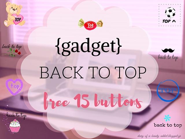 Gadget Επιστροφή στην Κορυφή +Δωρεάν 15 εικόνες | Back to Top Gadget +Free 15 Buttons