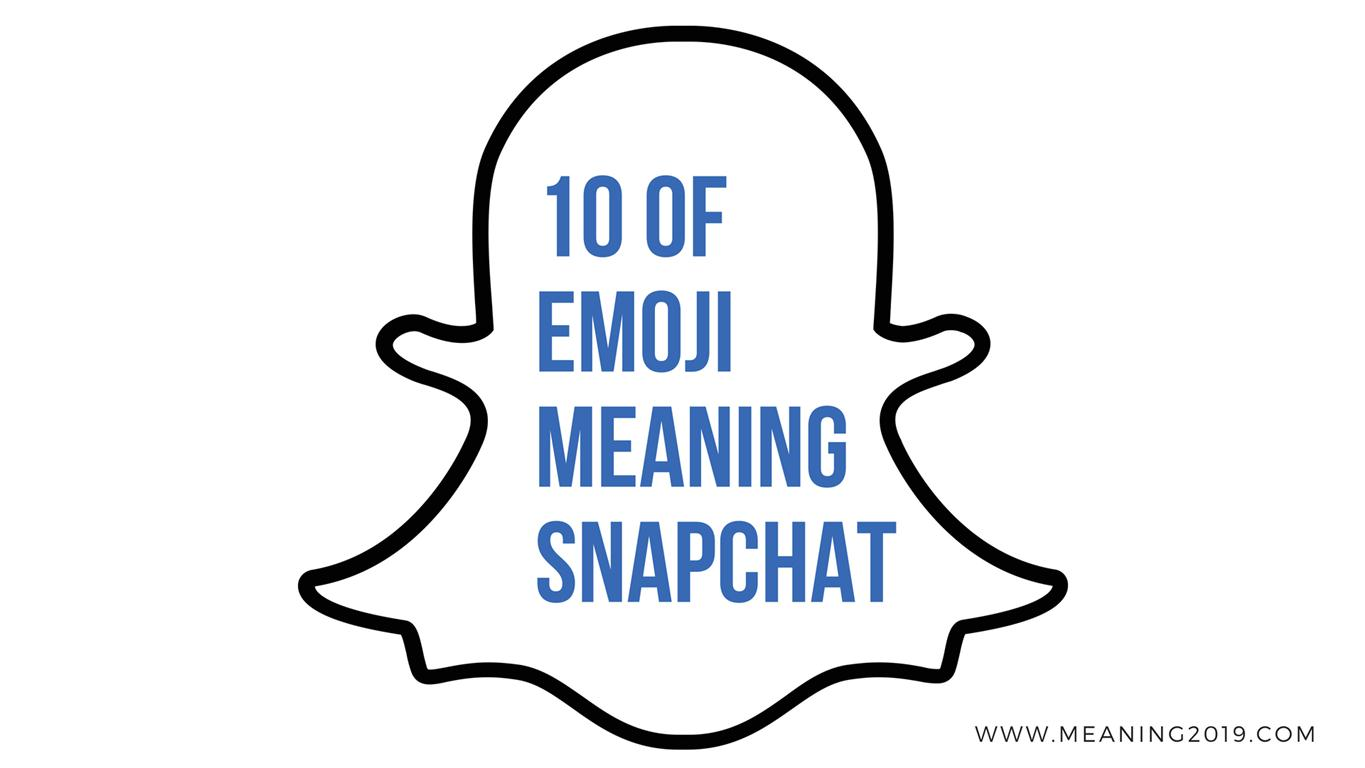 meaning 10 of emoji meaning snapchat