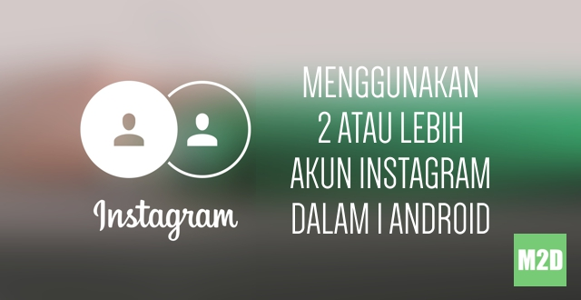 Instagram multi akun Android