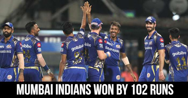 Mumbai Indians won by 102 runs