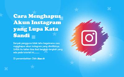 Cara Menghapus Akun Instagram yang Lupa Kata Sandi