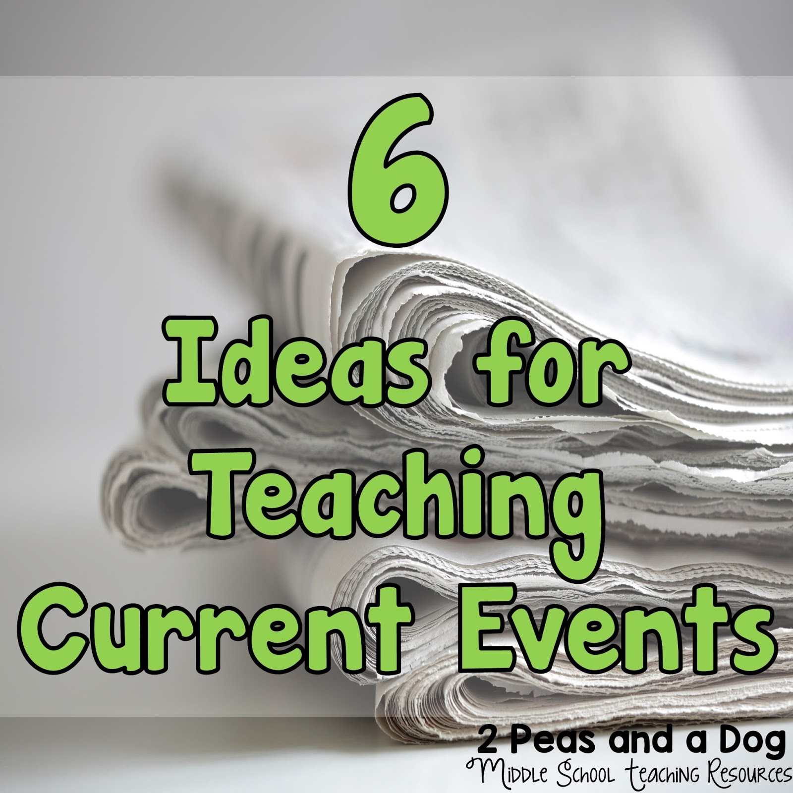 6 Ideas For Teaching Current Events