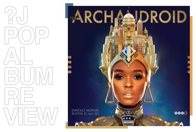 Janelle Monáe - The ArchAndroid | Random J Pop