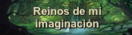 http://reinosdemiimaginacion.blogspot.com.es/
