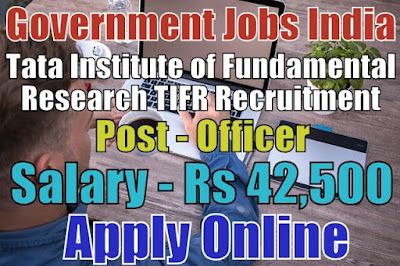 Tata Institute of Fundamental Research TIFR Recruitment 2018