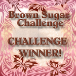 I won at Brown Sugar Challenge