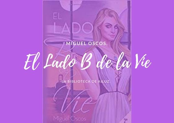 El Lado B de la Vie.-Miguel Oscos