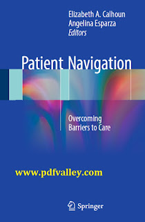 Patient Navigation Overcoming Barriers to Care by Elizabeth A. Calhoun and Angelina Esparza