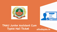 TNAU Junior Assistant Cum Typist Hall Ticket