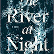 Book Review: THE RIVER AT NIGHT by Erica Ferencik