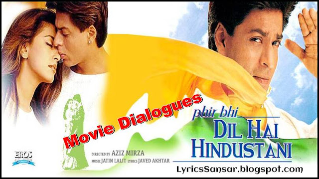 Phir Bhi Dil Hai Hindustani Movie Dialogues By Shahrukh Khan & Juhi Chawla