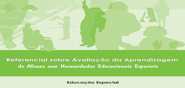 Referencial sobre Avaliação da Aprendizagem de Alunos com Necessidades Educacionais Especiais