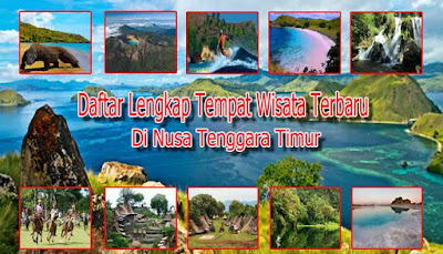 Daftar Lengkap Tempat Wisata Terbaru Di Nusa Tenggara Timur