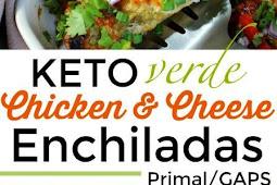 Keto Verde Chicken & Cheese Enchiladas (also Primal/GAPS)