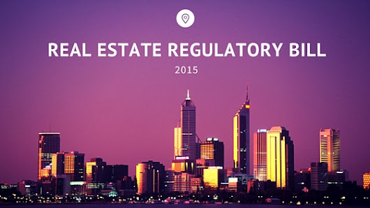 Key Highlights of Real Estate Regulation and Development Bill 2015
