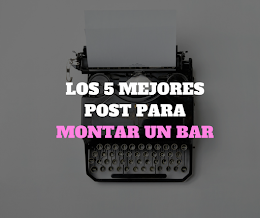NEW! 5 Post para montar un bar 2017
