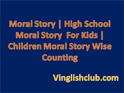 Moral & Inspirational Story Wise Counting For Kids