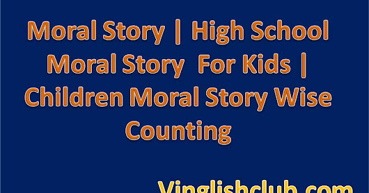 Moral Story | High School Moral Story For Kids | Children Moral Story Wise Counting | Vinglishclub.com