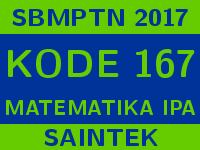 Soal dan Pembahasan SBMPTN 2017 Kode 167 Matematika IPA