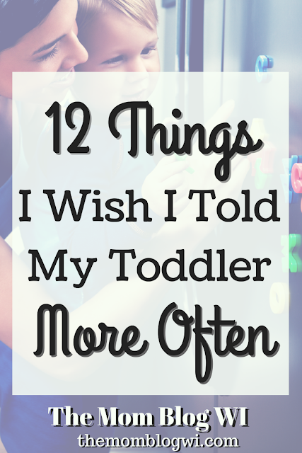In busy Mom Life, it's important to remember to tell your children these encouraging, loving phrases #Toddler #Parenting #TheMomBlogWI #Blogging #MomLife #MindfulParenting #Independence #Encouragement #Love #Happiness