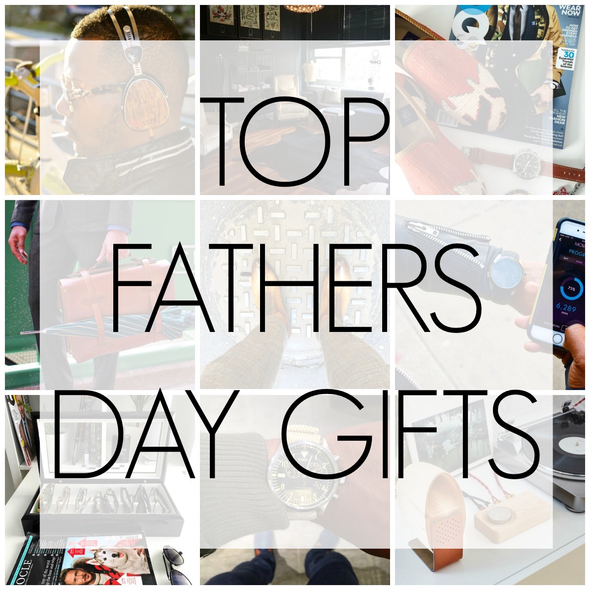 Top Fathers Day Gifts He Will Love