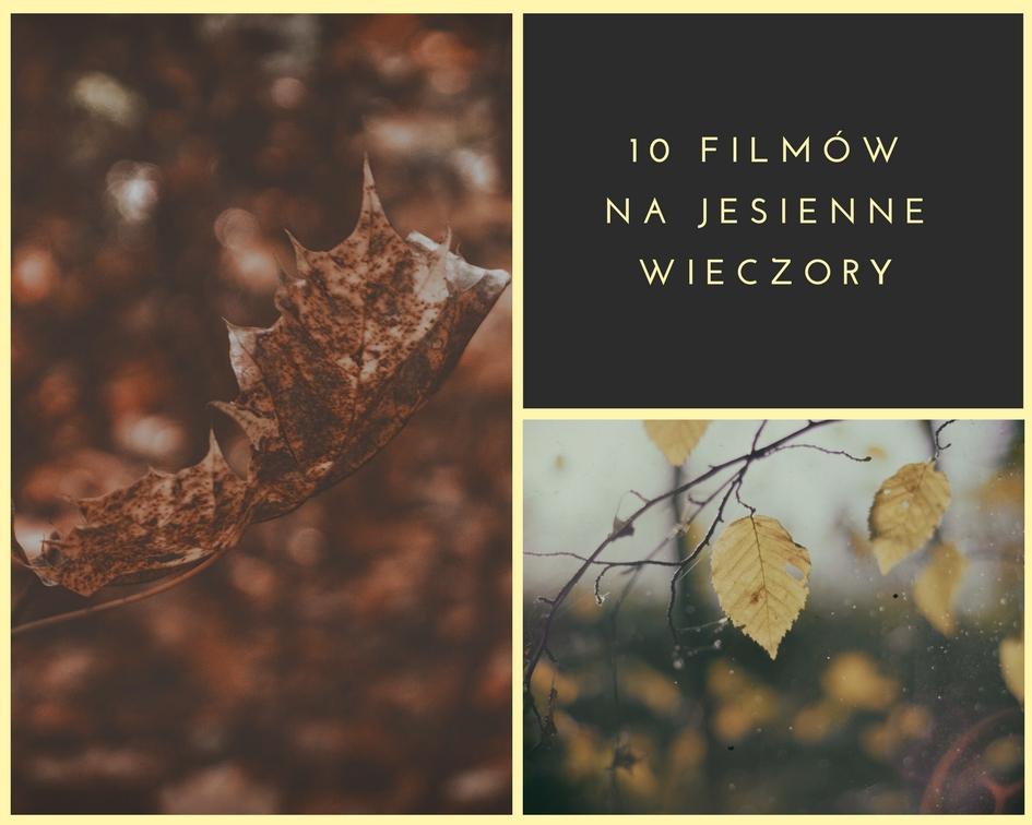 10 filmów na jesienne wieczory
