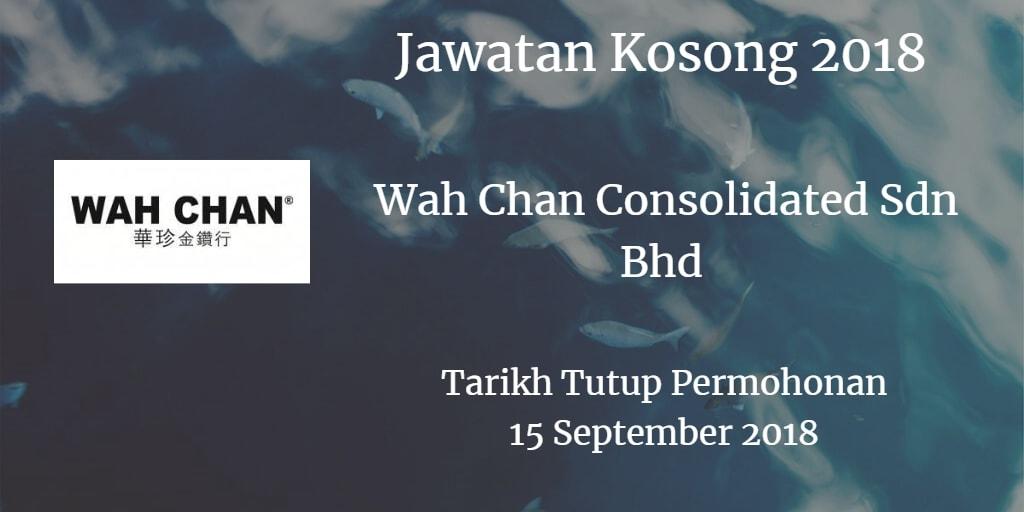 Jawatan Kosong Wah Chan Consolidated Sdn Bhd  05 September 2018
