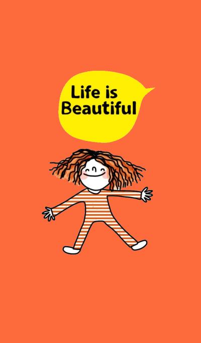 Kukoy, Life is beautiful.