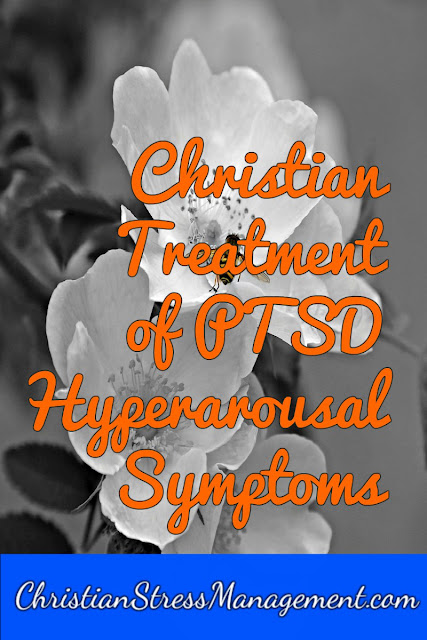 Christian Treatment of PTSD Hyperarousal Symptoms