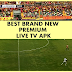 BEST BRAND NEW PREMIUM LIVE TV APK: WORLD CHANNELS WITH BEST SPORTS NETWORK
