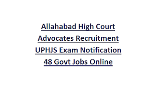 Allahabad High Court Advocates Recruitment UPHJS Exam Notification 48 Govt Jobs Online