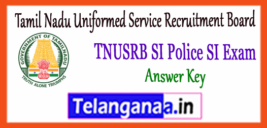 TNUSRB Tamil Nadu Uniformed Service Recruitment Board SI Answer Key 2017 Result