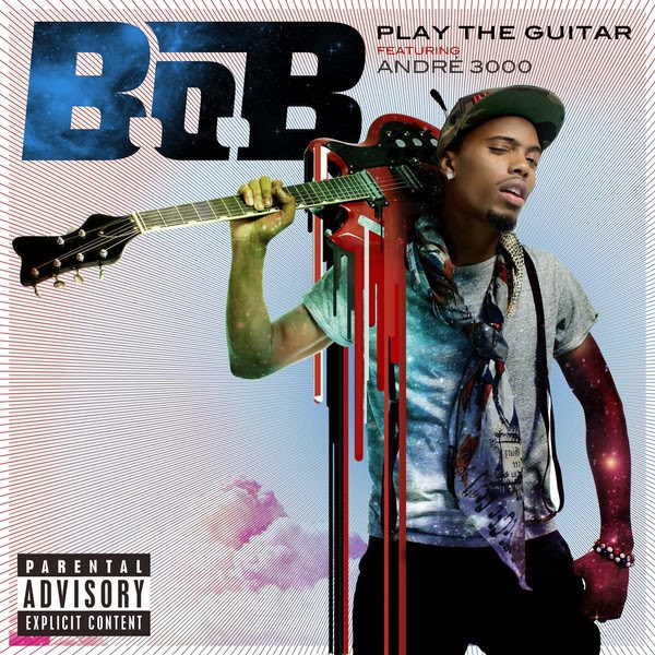 B.o.B - Play the Guitar (feat. André 3000) - Single  Cover