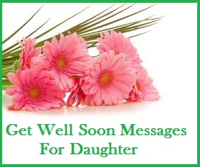 get well soon messages and wishes daughter