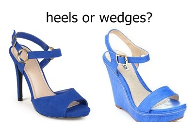 Wedges or High Heels