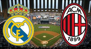 موعد مشاهدة مباراة ريال مدريد وميلان ضمن كأس سنتياغو برنابيو و القنوات الناقلة