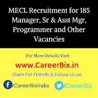 MECL Recruitment for 185 Manager, Sr & Asst Mgr, Programmer, Foreman, Technical Asst, Mechanic, Technician, Driver Vacancies